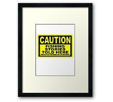 CAUTION FISHING T SHIRT Framed Print