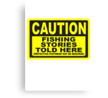 CAUTION FISHING T SHIRT Canvas Print