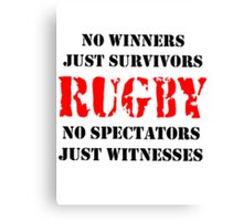 NO WINNERS JUST SURVIVORS RUGBY Canvas Print