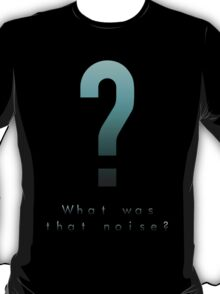 MGS - Huh? What was that noise? T-Shirt