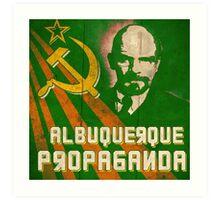 Albuquerque Propaganda - iPhone, T-Shirts and Prints Art Print