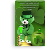 WISHING U ALL A BEARY HAPPY ST. PADDY'S DAY CHEERS❀◕‿◕❀ Canvas Print