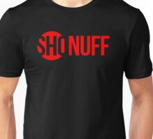 SHO' NUFF TIME! Unisex T-Shirt