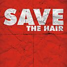 Save The Hair  by Mpjltd