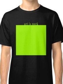 Art Is Work VFX Green Screen Classic T-Shirt