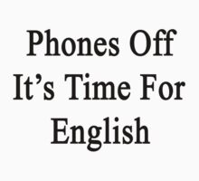 Phones Off It's Time For English by supernova23