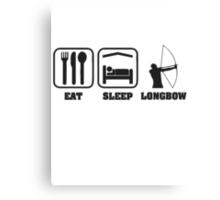 EAT SLEEP LONGBOW Canvas Print