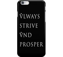 Always Strive and Prosper iPhone Case/Skin