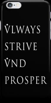 Always Strive and Prosper by Josh Morales