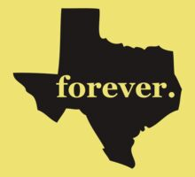 Forever Texas State T-Shirts & Hoodies by cerenimo