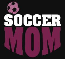 Soccer Mom by SportsT-Shirts