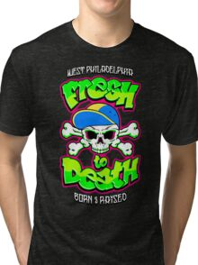 Fresh To Death Tri-blend T-Shirt