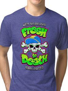 Fresh To Death Tri-blend T-Shirt