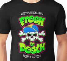 Fresh To Death Unisex T-Shirt