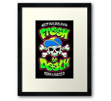 Fresh To Death Framed Print