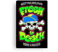 Fresh To Death Canvas Print