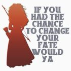 Merida Brave ~ Change your fate by sweetsisters