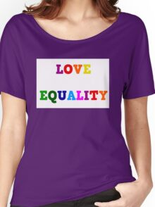 Love Equality Women's Relaxed Fit T-Shirt