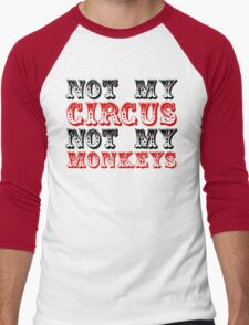 Not my circus not my monkeys Men's Baseball ¾ T-Shirt