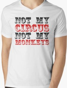 Not my circus not my monkeys Mens V-Neck T-Shirt