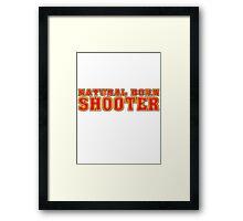 BORN SHOOTER Framed Print