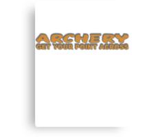 ARCHERY GET YOUR POINT ACROSS Canvas Print