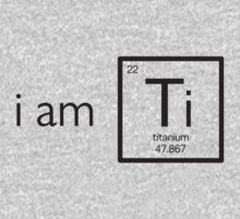 I am Titanium by Loftworks
