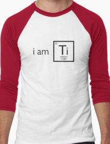 I am Titanium Men's Baseball ¾ T-Shirt