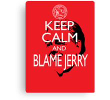 Keep Calm and Blame Jerry Canvas Print