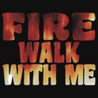 Fire walk with me by Namueh