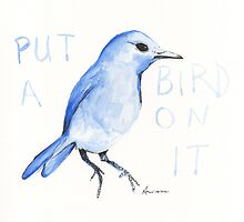 Put a bird on it by Anissa Bryant