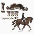 I Moustache You Equestrian by MudgeStudios