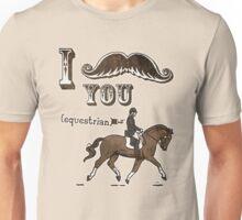 I Moustache You Equestrian Unisex T-Shirt