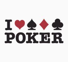I Love Poker by LaundryFactory