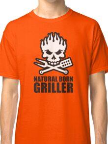 Natural born griller Classic T-Shirt