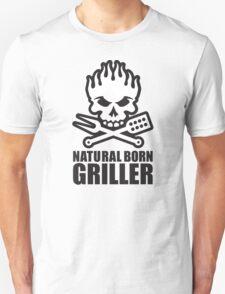 Natural born griller Unisex T-Shirt