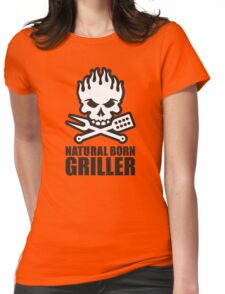 Natural born griller Womens Fitted T-Shirt