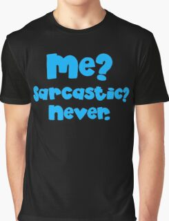 Me Sarcastic? Never! blue Graphic T-Shirt