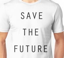 Save The Future Unisex T-Shirt