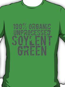 Soylent Green 100% Organic Unprocessed (green) - Geek tshirt T-Shirt