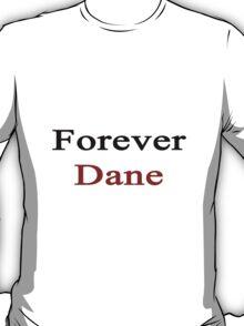 Forever Dane T-Shirt