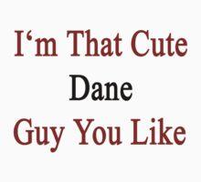 I'm That Cute Dane Guy You Like by supernova23
