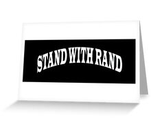 Stand With Rand Greeting Card