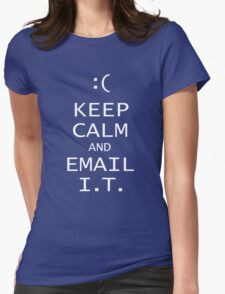Keep Calm and Email I.T, Womens Fitted T-Shirt