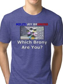 Military Bronies: Which Brony Are You? Tri-blend T-Shirt