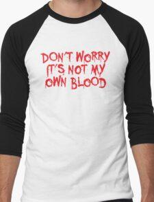Don't worry, it's not my blood Men's Baseball ¾ T-Shirt