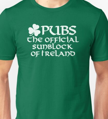 Pubs, the official sunblock of Ireland Unisex T-Shirt