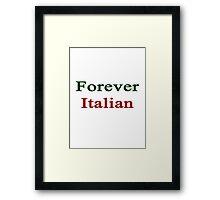 Forever Italian  Framed Print