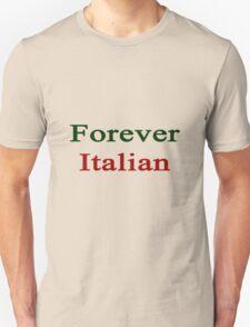 Forever Italian  T-Shirt