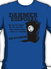 Dahmer Disposal! T-Shirt